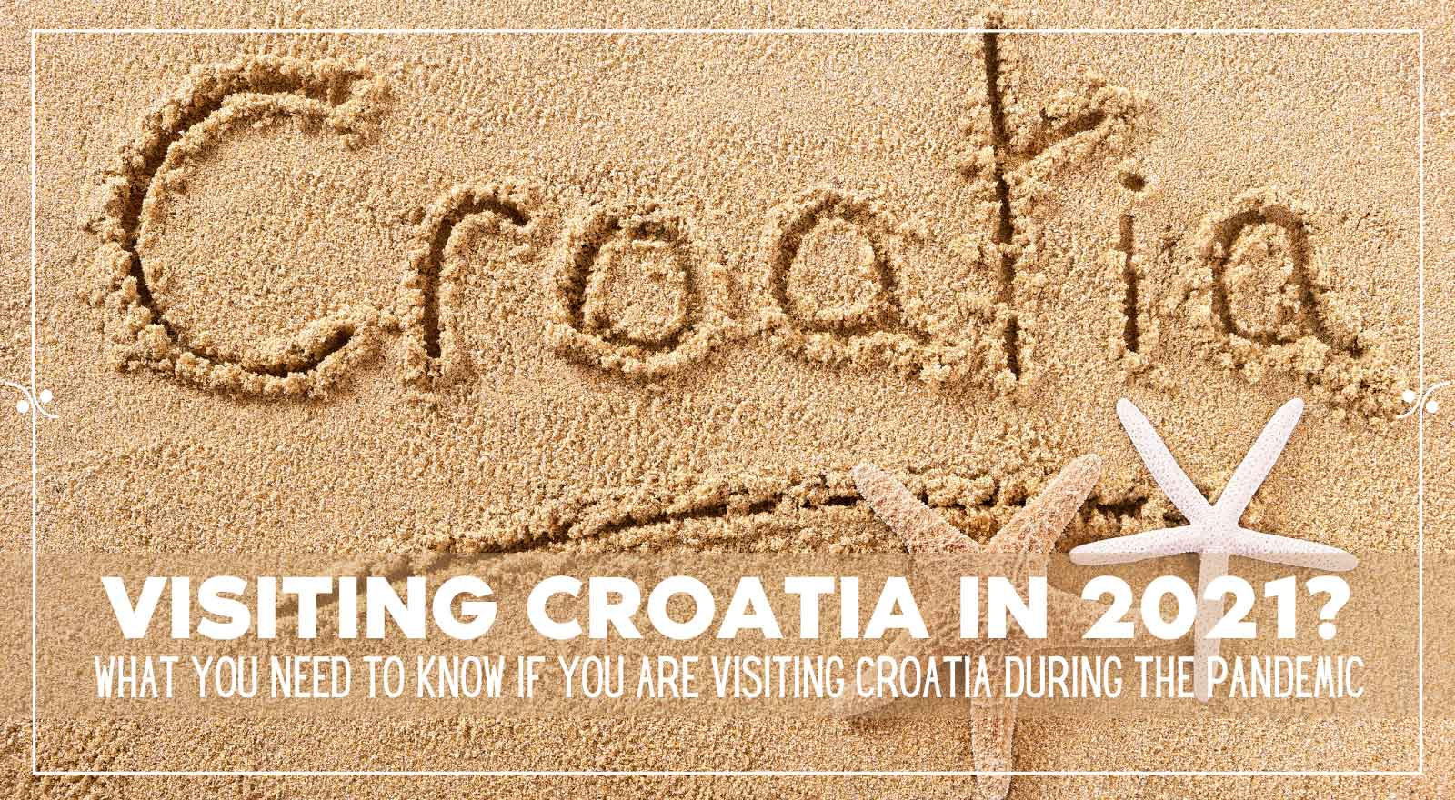 Visiting Croatia during Covid 19, info